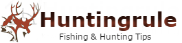 Huntingrule: Fishing & Hunting Tips