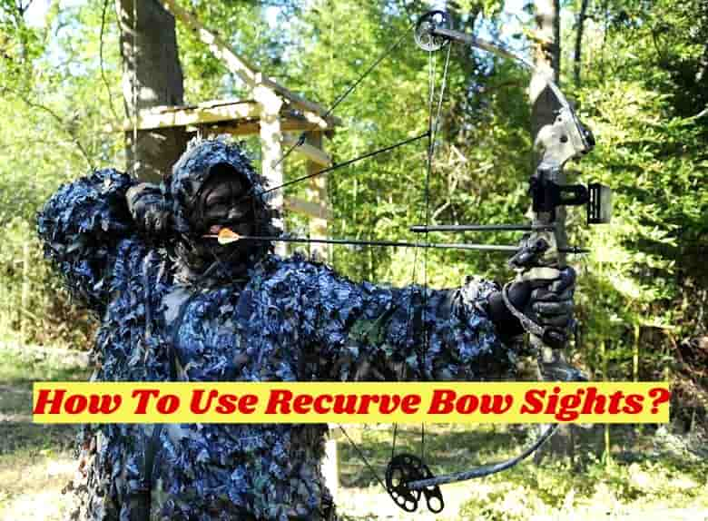 How To Use Recurve Bow Sights?